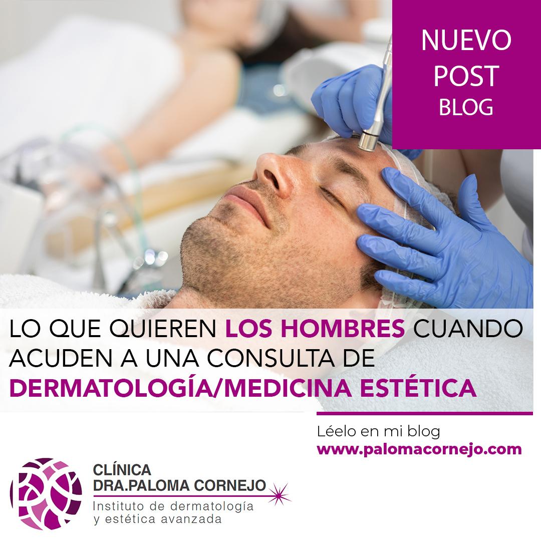 Lo que quieren los hombres cuando acuden a una consulta de dermatología/medicina estética